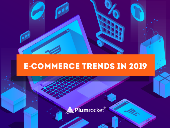 10 Most Awaited E-Commerce Trends in 2019